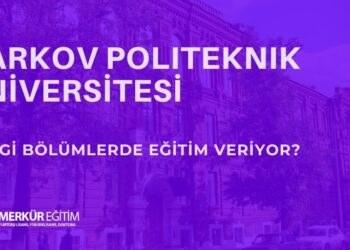 Harkov Ulusal Teknik Üniversitesi Hangi Bölümlerde Eğitim Veriyor? 4 – 2
